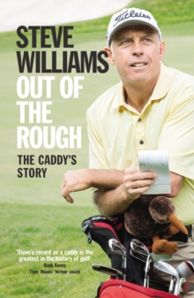Out of the Rough : The Caddy's Story, Paperback Book