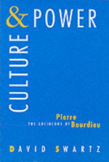 Culture and Power : Sociology of Pierre Bourdieu, Paperback Book