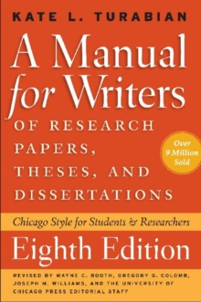 A Manual for Writers of Research Papers, Theses, and Dissertations : Chicago Style for Students and Researchers, Paperback Book