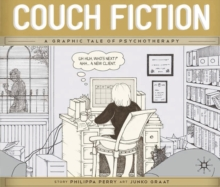 Couch Fiction : A Graphic Tale of Psychotherapy, Paperback Book
