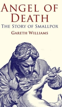 The Angel of Death : The Story of Smallpox, Hardback Book