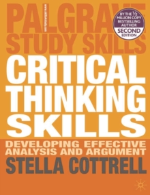 Critical Thinking Skills : Developing Effective Analysis and Argument, Paperback Book