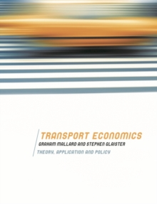 Transport Economics : Theory, Application and Policy, Paperback Book