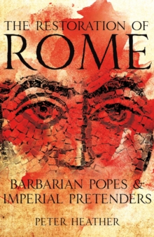 The Restoration of Rome : Barbarian Popes and Imperial Pretenders, Hardback Book