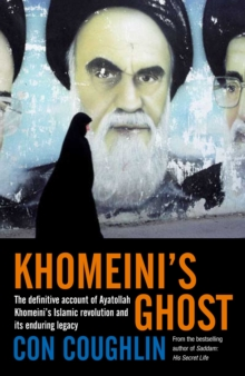 Khomeini's Ghost : Iran Since 1979, Paperback Book
