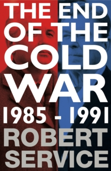 The End of the Cold War : 1985-1991, Hardback Book