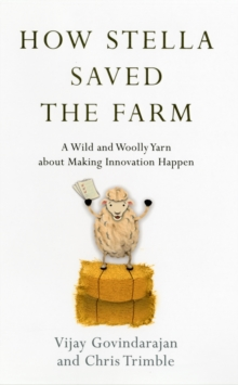 How Stella Saved the Farm : A Tale About Making Innovation Happen, Hardback Book