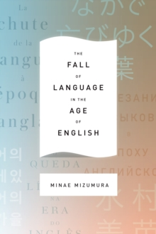 The Fall of Language in the Age of English, Hardback Book