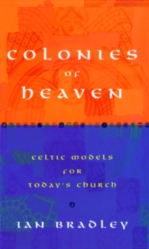 Colonies of Heaven : Celtic Models for Today's Church, Paperback Book