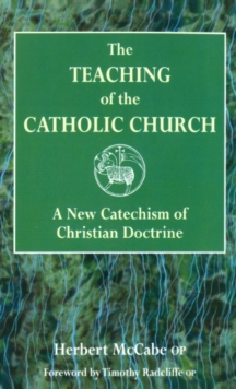 The Teaching of the Catholic Church : A New Catechism of Christian Doctrine, Paperback Book