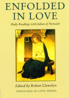 Enfolded in Love : Daily Readings with Julian of Norwich, Paperback Book