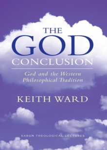 The God Conclusion : God and the Western Philosophical Tradition, Paperback Book