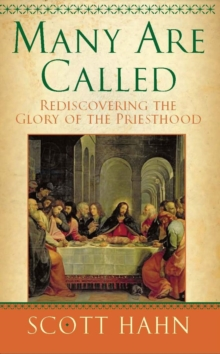 Many Are Called : Rediscovering the Glory of the Priesthood, Paperback Book