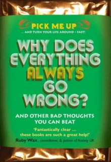Why Does Everything Always Go Wrong? : And Other Bad Thoughts You Can Beat, Paperback Book