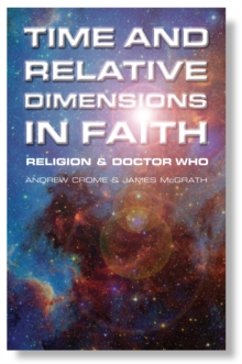 Time and Relative Dimensions in Faith : Religion and Doctor Who, Paperback Book