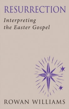 Resurrection (new edition) : Interpreting the Easter Gospel, Paperback Book