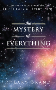 The Mystery of Everything : A Lent Course Based Around the Film the Theory of Everything, Paperback Book
