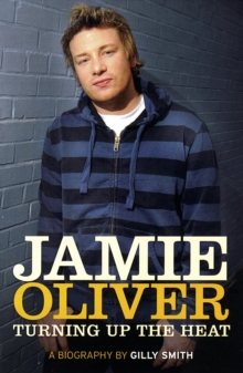 The Jamie Oliver Effect : The Man. The Food. The Revolution, Paperback Book