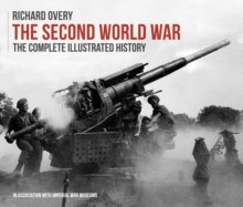 The Second World War, the Complete Illustrated History, Hardback Book