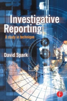 Investigative Reporting : A study in technique, Paperback Book