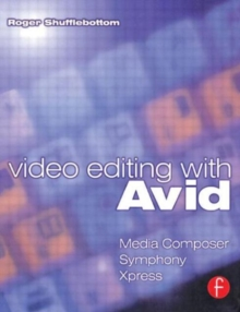 Video Editing with Avid: Media Composer, Symphony, Xpress, Paperback Book