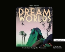 Dream Worlds: Production Design for Animation, Hardback Book