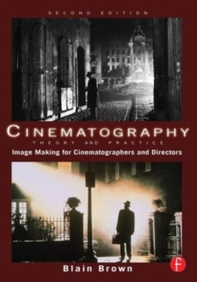 Cinematography: Theory and Practice : Image Making for Cinematographers and Directors, Paperback Book