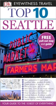 DK Eyewitness Top 10 Travel Guide: Seattle, Paperback Book