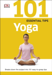 101 Essential Tips Yoga, Paperback Book