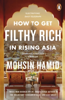 How to Get Filthy Rich in Rising Asia, Paperback Book