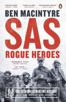 SAS : Rogue Heroes - the Authorized Wartime History, Paperback Book