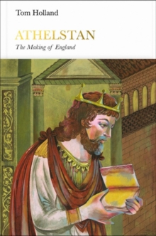 Athelstan (Penguin Monarchs) : The Making of England, Hardback Book