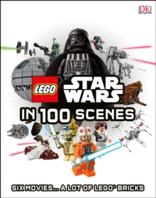 LEGO Star Wars In 100 Scenes, Hardback Book