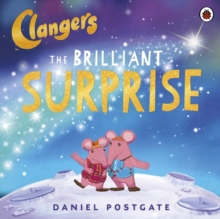 Clangers: The Brilliant Surprise, Paperback Book