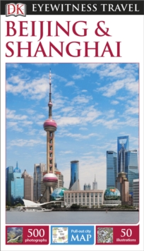 DK Eyewitness Travel Guide: Beijing & Shanghai, Paperback Book