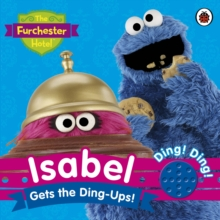 The Furchester Hotel: Isabel Gets the Ding-Ups! : Sound Book, Hardback Book
