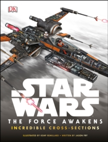 Star Wars: the Force Awakens Incredible Cross Sections, Hardback Book