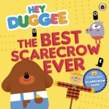 Hey Duggee: the Best Scarecrow Ever, Paperback Book