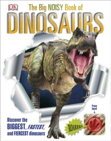 The Big Noisy Book of Dinosaurs, Hardback Book