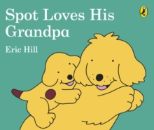 Spot Loves His Grandpa, Board book Book