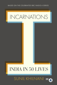 Incarnations : India in 50 Lives, Hardback Book