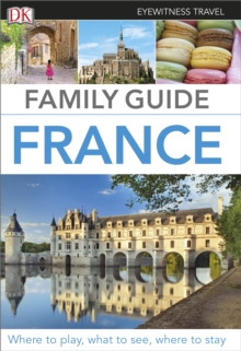 Eyewitness Travel Family Guide France, Paperback Book