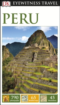 DK Eyewitness Travel Guide Peru, Paperback Book