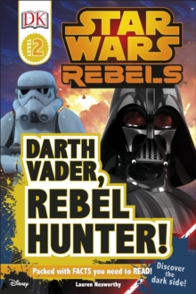 Star Wars Rebels: Darth Vader, Rebel Hunter!, Hardback Book