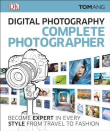 Digital Photography Complete Photographer, Hardback Book