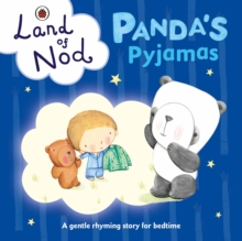 Panda's Pyjamas: A Ladybird Land of Nod Bedtime Book, Board book Book