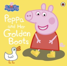 Peppa Pig: Peppa and Her Golden Boots, Paperback Book