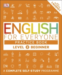 English for Everyone Practice Book : A Complete Self-Study Programme Beginner Level 2, Paperback Book
