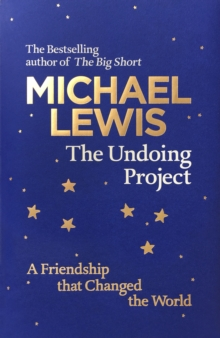 The Undoing Project : A Friendship that Changed the World, Hardback Book