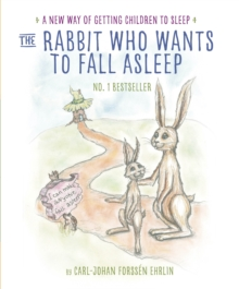 The Rabbit Who Wants to Fall Asleep : A New Way of Getting Children to Sleep, Paperback Book